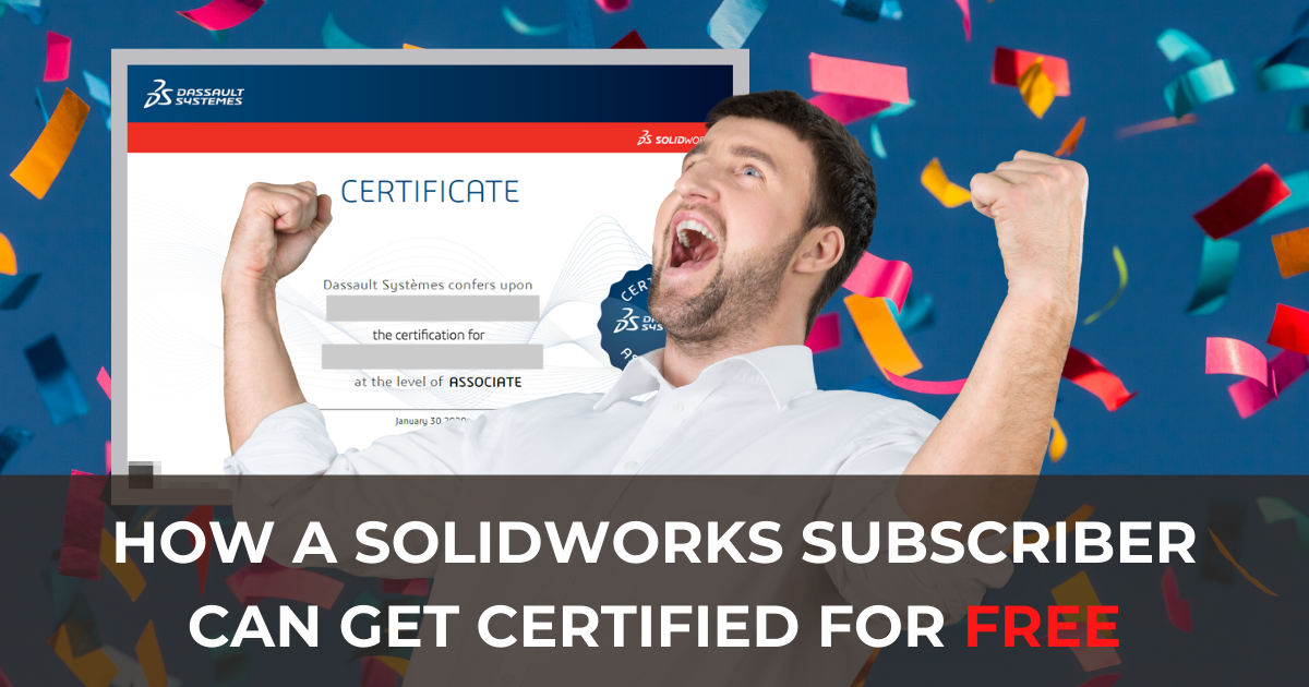 How SOLIDWORKS Subscribers can Get Certified for Free