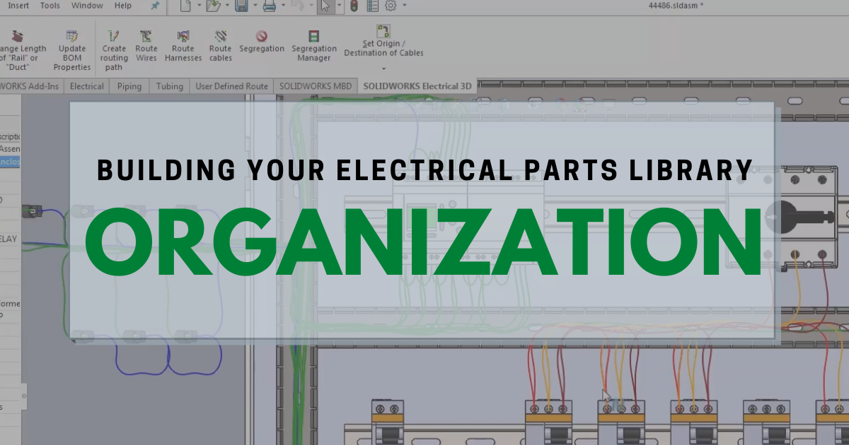 Building Your Electrical Parts Library: Organization