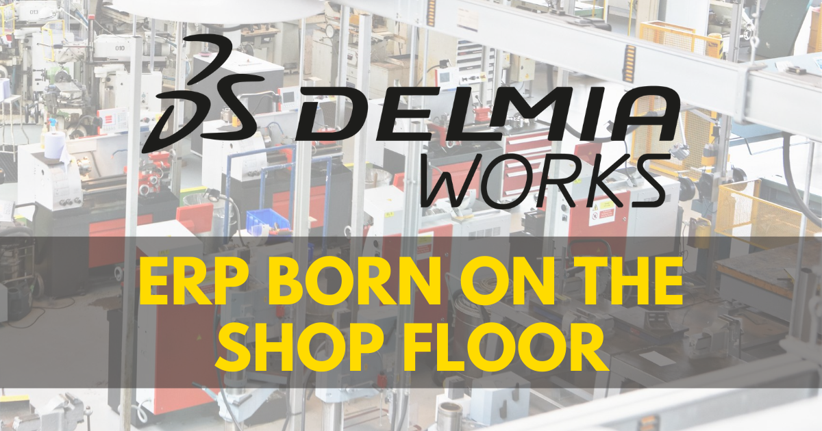 DELMIAWORKS: ERP Born on the Shop Floor