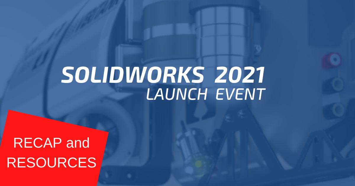 SOLIDWORKS 2021 Live Launch (Recap)