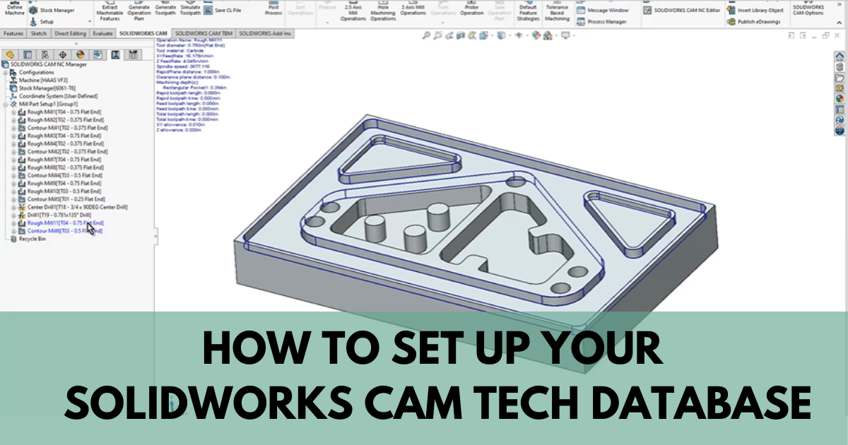 How To Set Up Your SOLIDWORKS CAM Tech Database - Video Tutorial