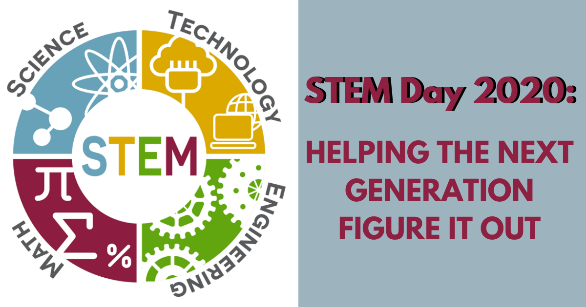 STEM Day 2020: Helping the Next Generation Figure it Out