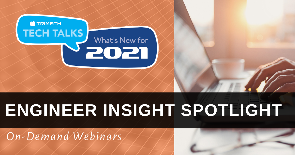 TriMech Tech Talks 2021: Engineer Insight Spotlight