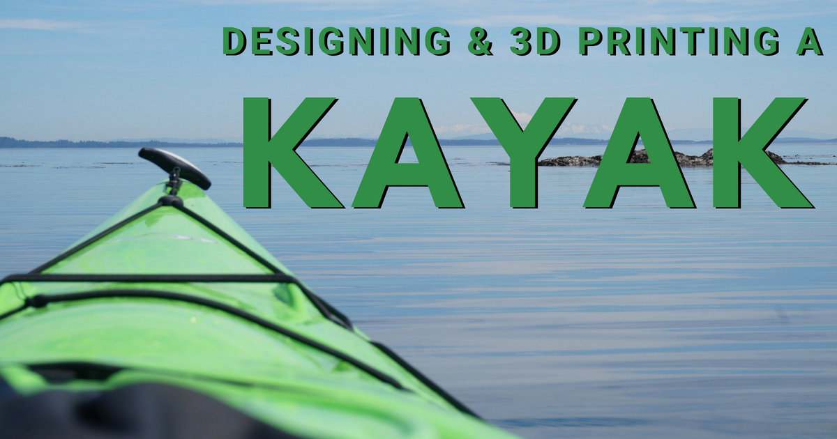 Designing and 3D Printing a Kayak with SOLIDWORKS and Stratasys – Part 2 of 5