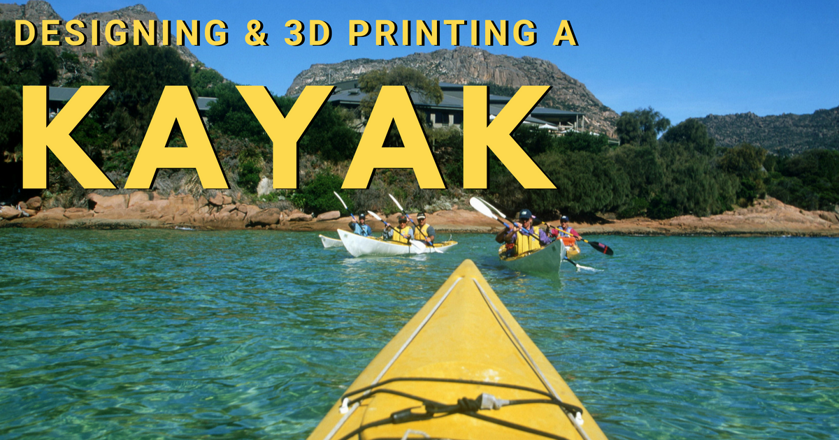 Designing and 3D Printing a Kayak with SOLIDWORKS and Stratasys – Part 3 of 5