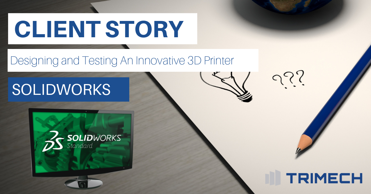 Client Story: SOLIDWORKS Helps Nano Dimension Design & Test Their Innovative 3D Printer