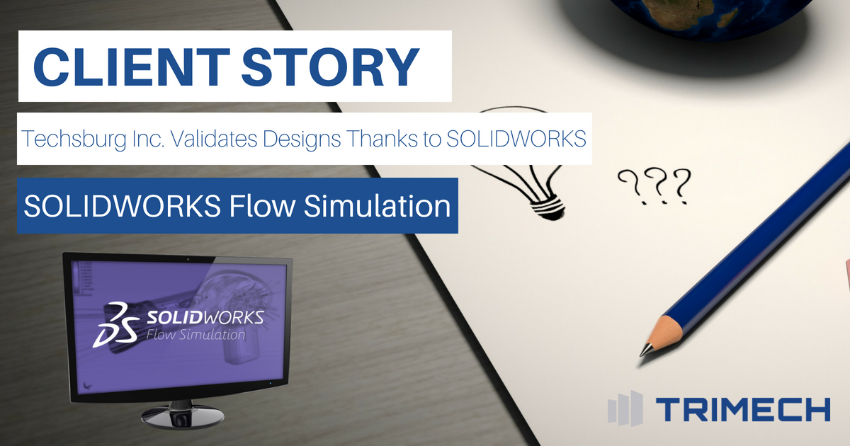 Client Story: SOLIDWORKS Flow Simulation Helps Techsburg Inc. Validate Designs