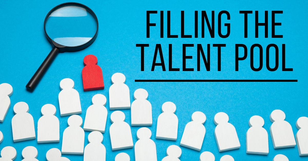 Filling The Talent Pool