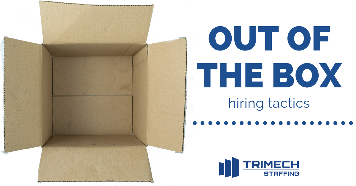 Out of The Box Hiring Tactics