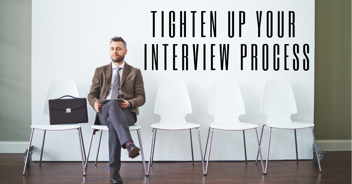 Tighten Up Your Interview Process