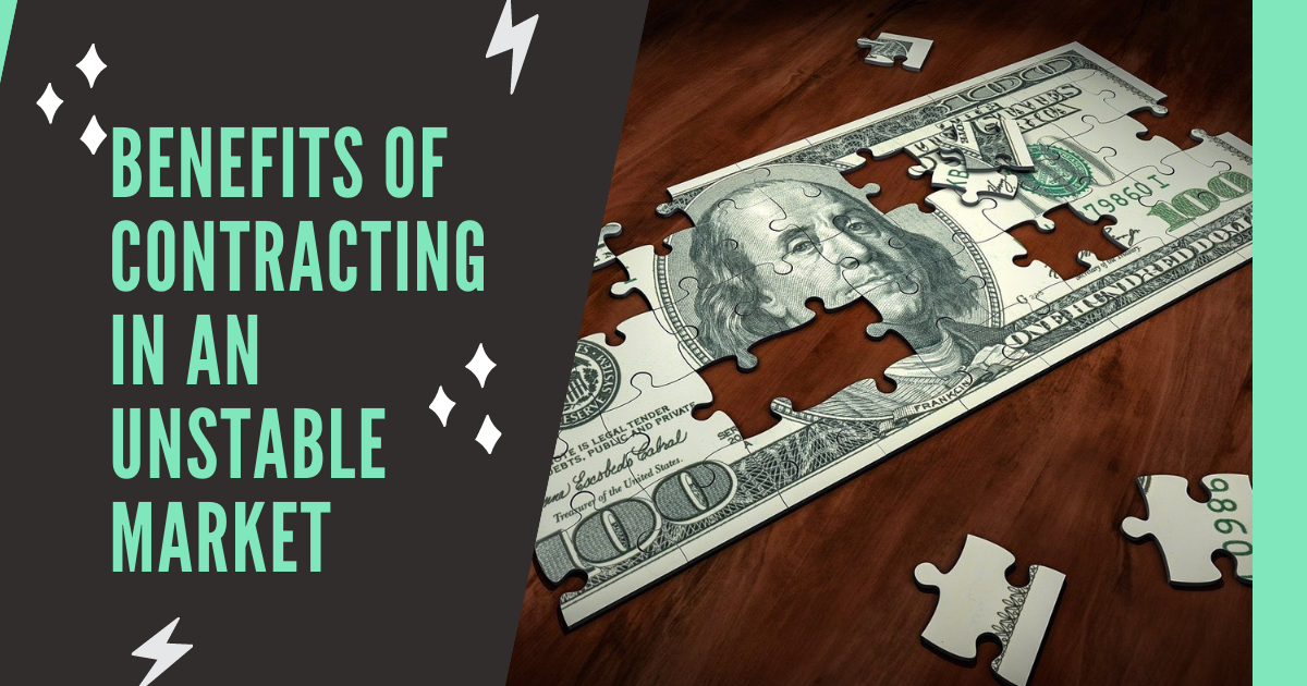 Benefits of Contracting in an Unstable Market