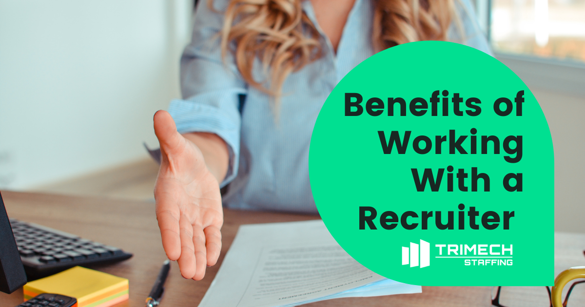 Benefits of Working With a Recruiter