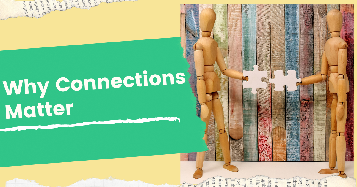 Why Connections Matter