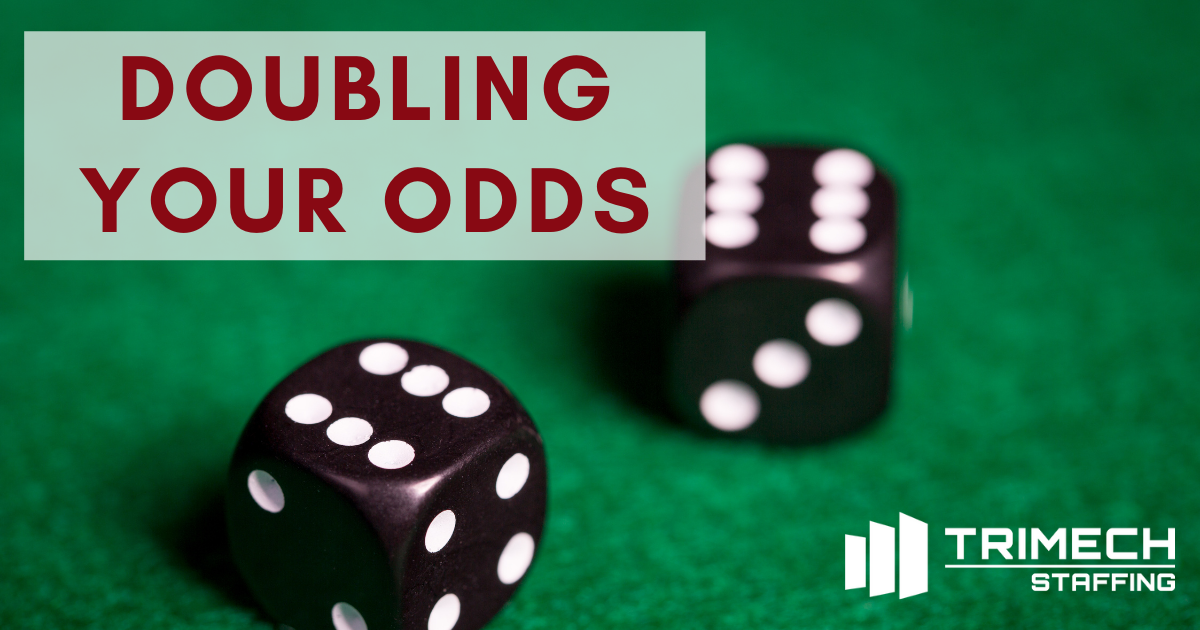 Doubling Your Odds