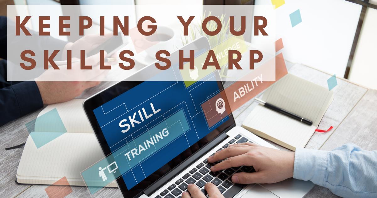 Keeping Your Skills Sharp