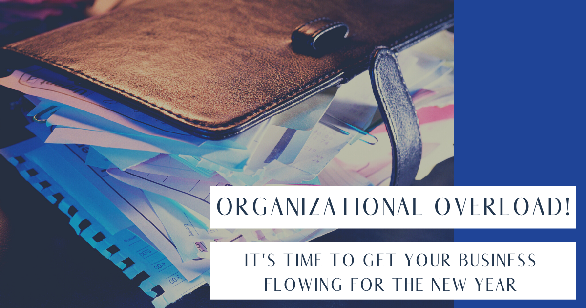 Organizational Overload! It's Time to Get Your Business Flowing