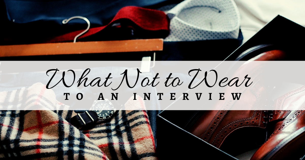 What Not to Wear... to an Interview!