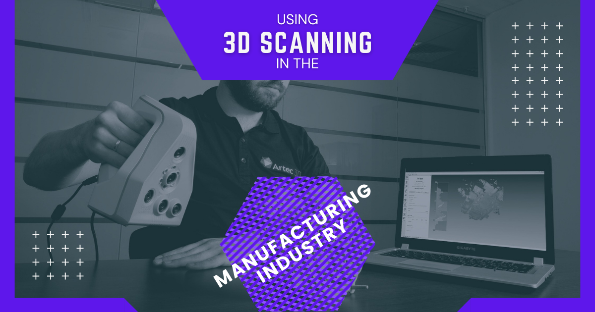 Using 3D Scanning in the Manufacturing Industry