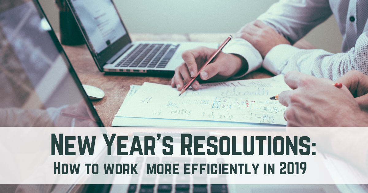 New Year's Resolutions: How To Work More Efficiently